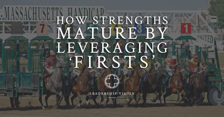 How Strengths Mature by Leveraging Firsts