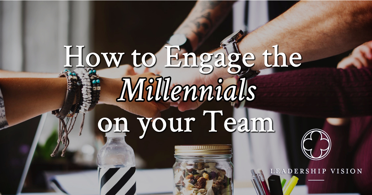 How to Engage the Millennials on Your Team