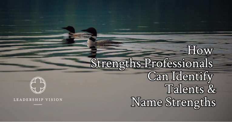 How Strengths Professionals Can Identify Talents and Name Strengths